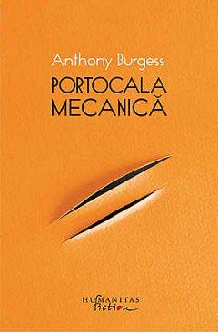 PORTOCALA MECANICA. EDITIA A II - A