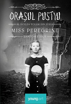 ORASUL PUSTIU. MISS PEREGRINE, VOL. 2