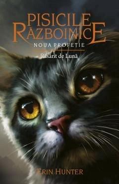 NOUA PROFETIE. RASARIT DE LUNA. PISICILE RAZBOINICE, VOL. 8