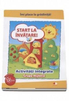 IMI PLACE LA GRADINITA. START LA INVATARE. ACTIVITATI INTEGRATE. GRUPA MIJLOCIE