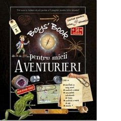 BOY'S BOOK PENTRU MICII AVENTURIERI