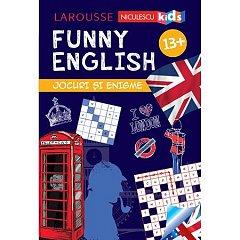 FUNNY ENGLISH. JOCURI SI ENIGME 13+