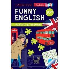 FUNNY ENGLISH. JOCURI SI ENIGME 10+
