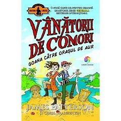 VANATORII DE COMORI VOL. 5. GOANA CATRE ORASUL DE AUR