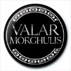 Insigna Game Of Thrones (Valar Morghulls)