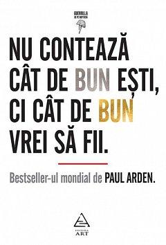 NU CONTEAZA CAT DE BUN ESTI. EDITIA 2019