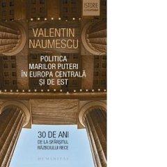 POLITICA MARILOR PUTERI IN EUROPA CENTRALA SI DE EST. 30 DE ANI DE LA SFARSITUL RAZBOIULUI RECE