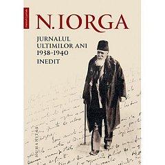 JURNALUL ULTIMILOR ANI 1938-1940. INEDIT