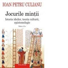 JOCURILE MINTII. ISTORIA IDEILOR, TEORIA CULTURII, EPISTEMOLOGIE