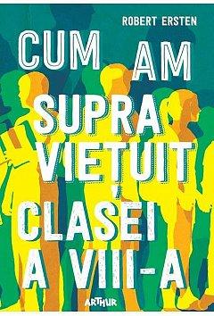 CUM AM SUPRAVIETUIT CLASEI A VIII-A