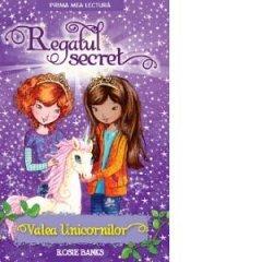 REGATUL SECRET. VALEA UNICORNILOR