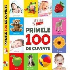 BEBE INVATA. PRIMELE 100 DE CUVINTE (FORMAT MIC)