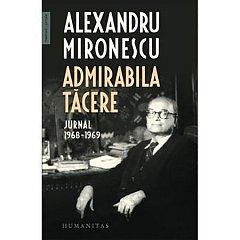 ADMIRABILA TACERE. JURNAL 1968-1969