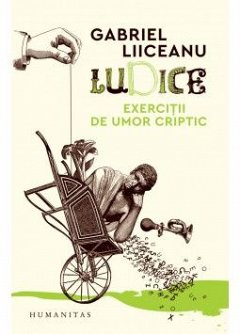 LUDICE. EXERCITII DE UMOR CRIPTIC