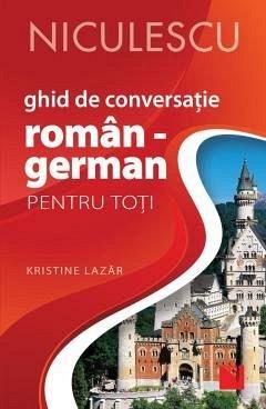 GHID DE CONVERSATIE ROMAN-GERMAN PENTRU TOTI, EDITIA A II-A, REVIZUITA SI ADAUGITA