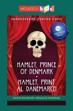 SHAKESPEARE PENTRU COPII. HAMLET, PRINT AL DANEMARCEI (EDITIE BLINGVA, INCL. AUDIOBOOK)