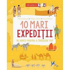 10 MARI EXPEDITII. 10 HARTI PENTRU A INTELEGE TOT
