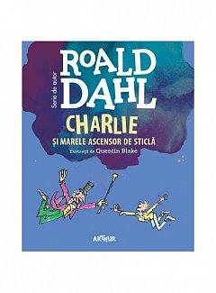 CHARLIE SI MARELE ASCENSOR DE STICLA (FORMAT MIC)