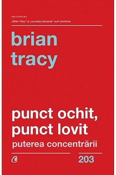 PUNCT OCHIT, PUNCT LOVIT. PUTEREA CONCENTRARII