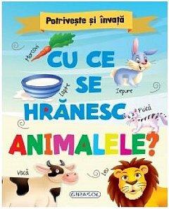 POTRIVESTE SI INVATA. CU CE SE HRANESC ANIMALELE?