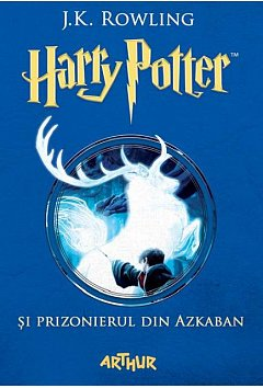 HARRY POTTER SI PRIZONIERUL DIN AZKABAN (VOL. 3)