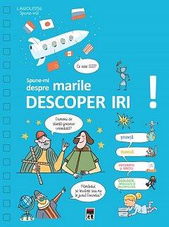 SPUNE-MI DESPRE MARILE DESCOPERIRI!