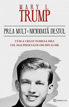 PRECOMANDA - PREA MULT SI NICIODATA DESTUL. CUM A CREAT FAMILIA MEA CEL MAI PERICULOS OM DIN LUME