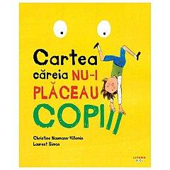 CARTEA CAREIA NU-I PLACEAU COPIII