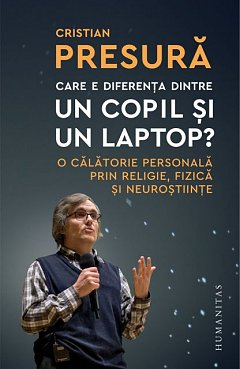 Care e diferenta dintre un copil si un laptop