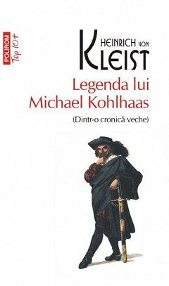 LEGENDA LUI MICHAEL KOHLHAAS (DINTR-O CRONICA VECHE). TOP 10+