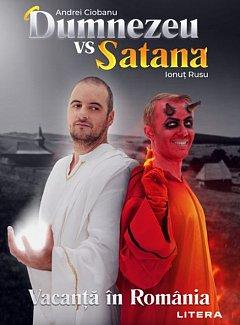 DUMNEZEU VS SATANA. VACANTA IN ROMANIA