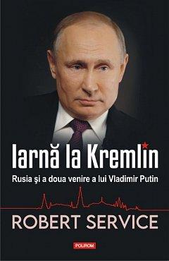 IARNA LA KREMLIN. RUSIA SI A DOUA VENIRE A LUI VLADIMIR PUTIN