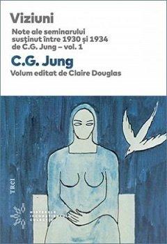 VIZIUNI. NOTE ALE SEMINARULUI SUSTINUT INTRE 1930 - 1934 DE C.G.JUNG, VOL.2