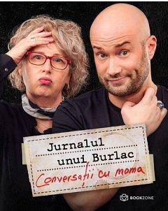 JURNALUL UNUI BURLAC. CONVERSATII CU MAMA