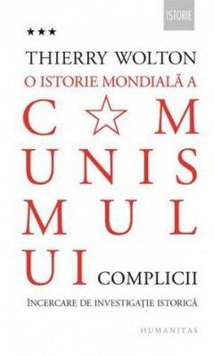 O ISTORIE MONDIALA A COMUNISMULUI. COMPLICII. INCERCARE DE INVESTIGATIE ISTORICA