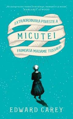 Extraordinara poveste a Micutei. Faimoasa Madame Tussaud