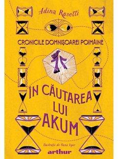 Cronicile Domnisoarei Poimaine, vol. 2. In cautarea lui Akum