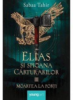 Elias si spioana Carturarilor, vol. 3. Moartea la porti