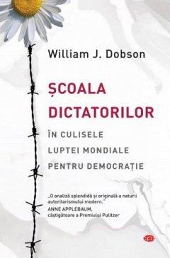 Scoala dictatorilor. In culisele luptei mondiale pentru democratie. Carte pentru toti