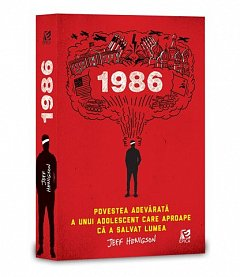 1986. Povestea adevarata a unui adolescent care aproape ca a salvat lumea