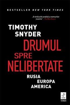 Drumul spre nelibertate. Rusia. Europa. America