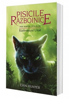 Razboinicul Uitat. Sub semnul stelelor. Pisicile Razboinice, vol. 23
