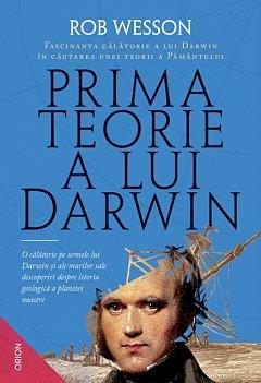 Prima teorie a lui Darwin. Fascinanta calatorie a lui Darwin in cautarea unei teorii a Pamantului