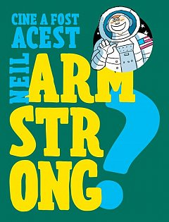 Cine a fost acest... Neil Armstrong?