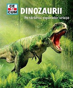 Dinozaurii. Pe taramul soparlelor uriase. Ce si cum