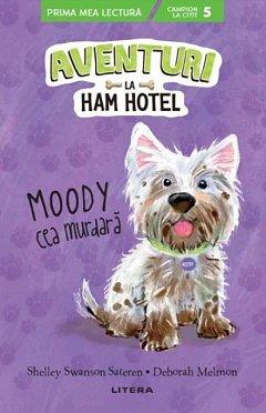 Aventuri la Ham Hotel. Moody cea murdara