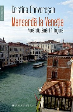Mansarda la Venetia. Noua saptamani in laguna