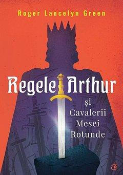 Regele Arthur si Cavalerii Mesei Rotunde