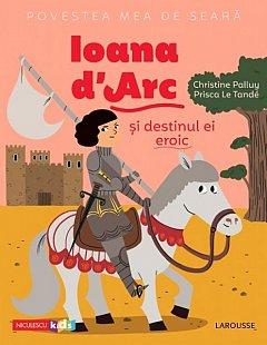 Ioana d'Arc si destinul ei eroic. Povestea mea de seara