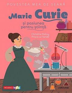 Marie Curie si pasiunea pentru stiinta. Povestea mea de seara
